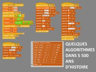 QUELQUES ALGORITHMES DANS 5 500 ANS D'HISTOIRE