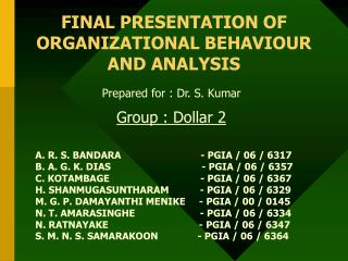 FINAL PRESENTATION OF ORGANIZATIONAL BEHAVIOUR AND ANALYSIS
