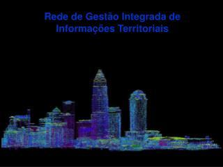 Rede de Gestão Integrada de Informações Territoriais