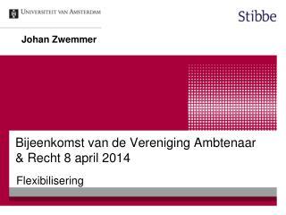 Bijeenkomst van de Vereniging Ambtenaar & Recht 8 april 2014