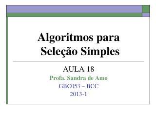 Algoritmos para  Seleção Simples