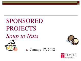 SPONSORED PROJECTS Soup to Nuts