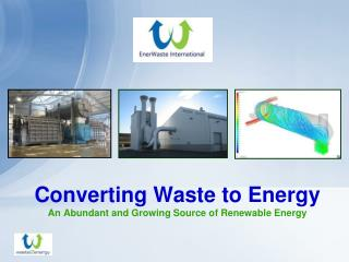 Converting Waste to Energy An Abundant and Growing Source of Renewable Energy