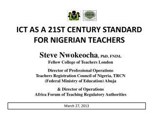ICT AS A 21ST CENTURY STANDARD FOR NIGERIAN TEACHERS