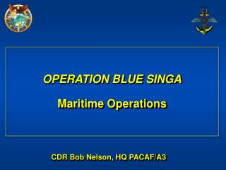 OPERATION BLUE SINGA Maritime Operations