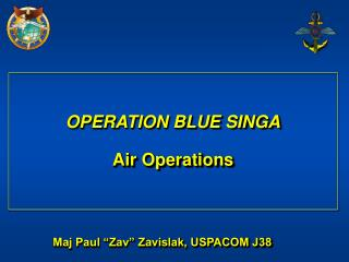OPERATION BLUE SINGA Air Operations