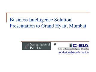 Business Intelligence Solution Presentation to Grand Hyatt, Mumbai
