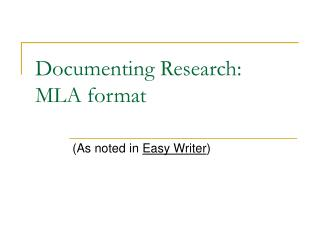 Documenting Research:  MLA format