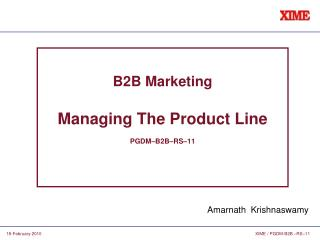 B2B Marketing Managing The Product Line PGDM–B2B–RS–11