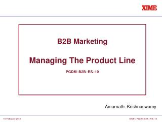 B2B Marketing Managing The Product Line PGDM–B2B–RS–10