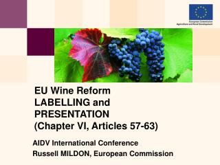 EU Wine Reform LABELLING and  PRESENTATION  (Chapter VI, Articles 57-63)