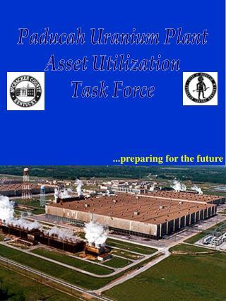 Paducah Uranium Plant Asset Utilization Task Force