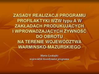 Maria Leokajtis  wojewódzki koordynator programu