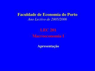 Faculdade de Economia do Porto Ano Lectivo de 200 5 /200 6
