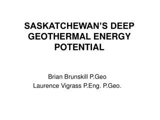 SASKATCHEWAN'S DEEP GEOTHERMAL ENERGY POTENTIAL