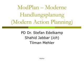 ModPlan – Moderne  Handlungsplanung (Modern Action Planning)