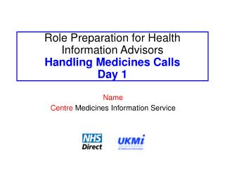 Role Preparation for Health Information Advisors Handling Medicines Calls Day 1