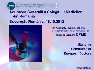 Dr. Konstanty Radziwill, MD, PhD presedinte Comitetului Permanent al Medicilor Europeni,  CPME,
