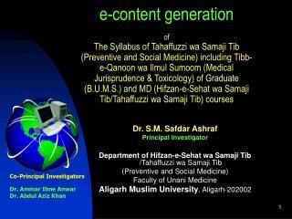 Dr. S.M. Safdar Ashraf Principal Investigator