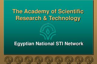 The Academy of Scientific  Research & Technology