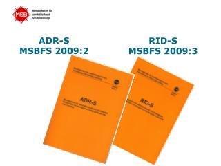 ADR-S MSBFS 2009:2