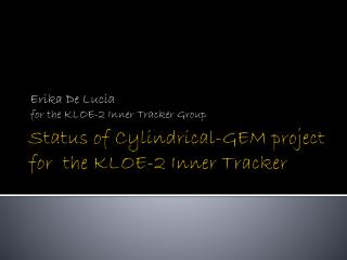 Status of Cylindrical-GEM project for  the KLOE-2 Inner Tracker