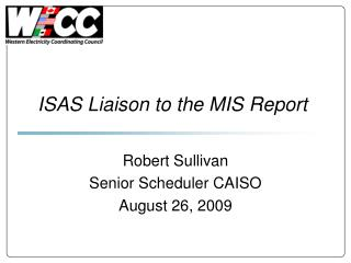 ISAS Liaison to the MIS Report