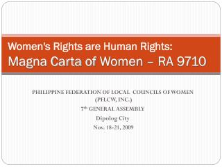 Women's Rights are Human Rights: Magna Carta of  Women  –  RA 9710