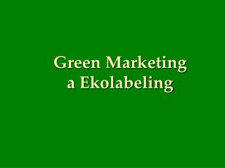 Green Marketing  a Ekolabeling