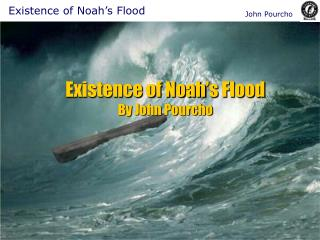 Existence of Noah s Flood By John Pourcho