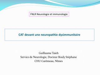 CAT devant une neuropathie dysimmunitaire