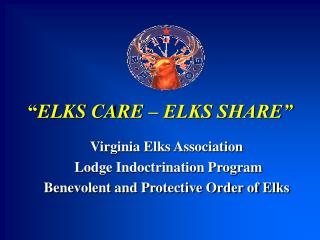 """ ELKS CARE – ELKS SHARE"""