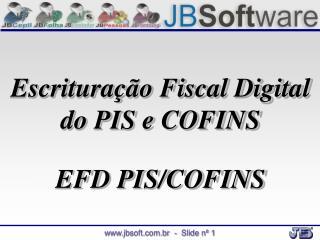 Escrituração Fiscal Digital do PIS e COFINS EFD PIS/COFINS