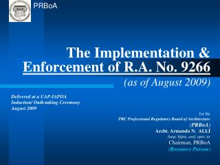 The Implementation &  Enforcement of R.A. No. 9266 (as of August 2009) Delivered at a UAP-IAPOA