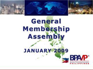 General Membership Assembly JANUARY 2009