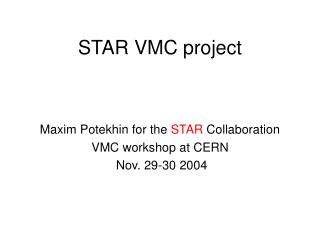 STAR VMC project