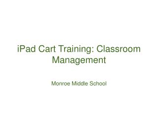 iPad Cart Training: Classroom Management