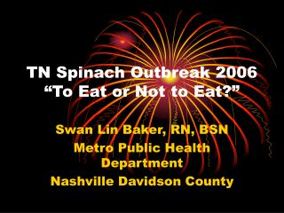 "TN Spinach Outbreak 2006 ""To Eat or Not to Eat?"""
