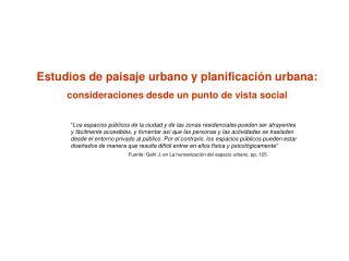 Estudios de paisaje urbano y planificación urbana: consideraciones desde un punto de vista social
