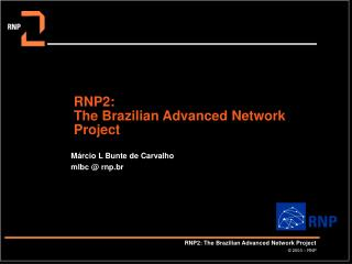 RNP2: The Brazilian Advanced Network Project