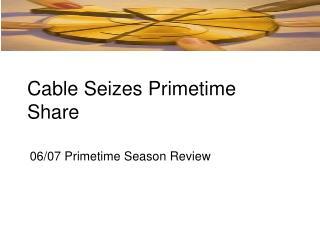Cable Seizes Primetime Share