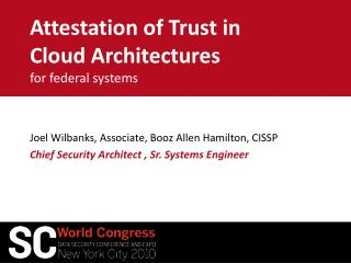 Attestation of Trust in Cloud Architectures for federal systems