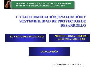 CICLO FORMULACIÓN, EVALUACIÓN Y SOSTENIBILIDAD DE PROYECTOS DE DESARROLLO
