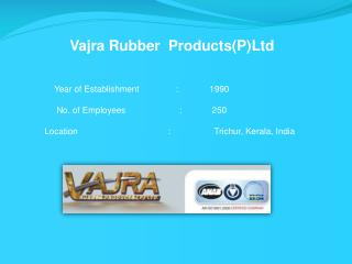Vajra Rubber  Products(P)Ltd