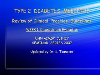 TYPE 2  DIABETES  MELLITUS Review of Clinical  Practice  Guidelines
