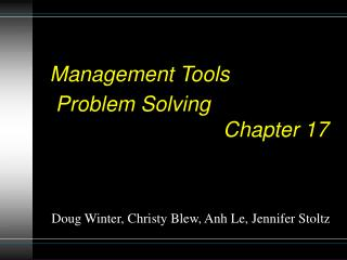 Management Tools  Problem Solving  Chapter 17