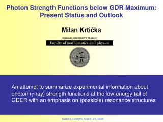 Photon Strength Functions below GDR Maximum: Present Status and Outlook