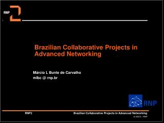 Brazilian Collaborative Projects in Advanced Networking