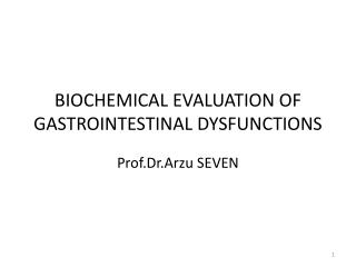 BIOCHEMICAL EVALUATION OF GASTROINTESTINAL DYSFUNCTIONS