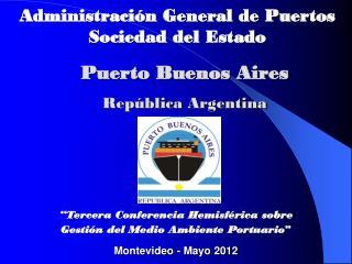 """""""Tercera Conferencia Hemisférica sobre Gestión del Medio Ambiente Portuario """""""